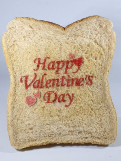 Happy Valentines Day Printed Toast